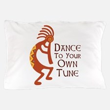 DANCE TO YOUR OWN TUNE Pillow Case