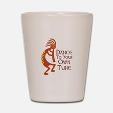 DANCE TO YOUR OWN TUNE Shot Glass