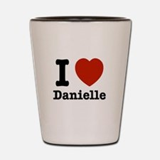 I love Danielle Shot Glass