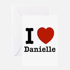 I love Danielle Greeting Card
