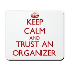 Keep Calm and Trust an Organizer Mousepad