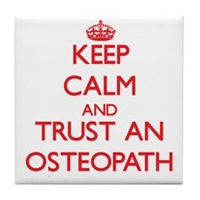 Keep Calm and Trust an Osteopath Tile Coaster