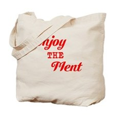 Enjoy The Ment Tote Bag