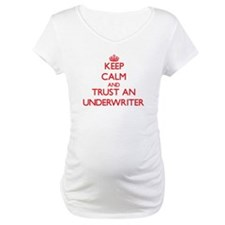 Keep Calm and Trust an Underwriter Shirt