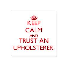 Keep Calm and Trust an Upholsterer Sticker