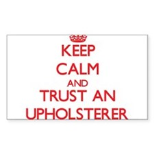 Keep Calm and Trust an Upholsterer Decal