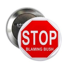 Stop Blaming Bush Buttons (10 pack)