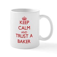 Keep Calm and Trust a Baker Mugs