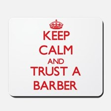 Keep Calm and Trust a Barber Mousepad