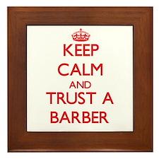 Keep Calm and Trust a Barber Framed Tile
