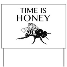 Time Is Honey Yard Sign