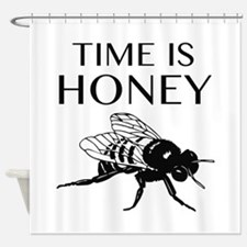 Time Is Honey Shower Curtain