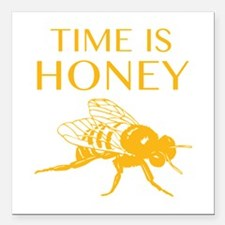 """Time Is Honey Square Car Magnet 3"""" x 3"""""""