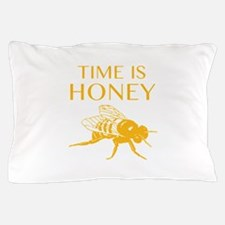 Time Is Honey Pillow Case
