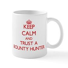 Keep Calm and Trust a Bounty Hunter Mugs