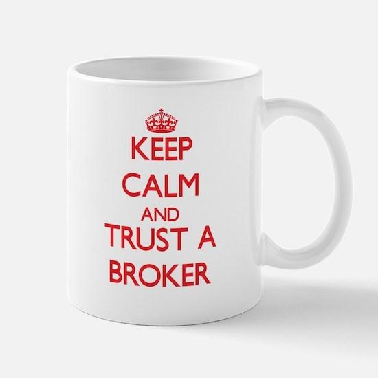 Keep Calm and Trust a Broker Mugs