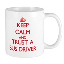 Keep Calm and Trust a Bus Driver Small Mugs