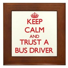 Keep Calm and Trust a Bus Driver Framed Tile