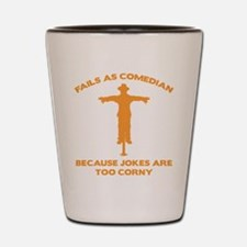 Fails As Comedian Shot Glass