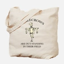 Scarecrows Are Out Standing In Their Field Tote Ba