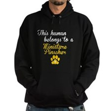 This Human Belongs To A Miniature Pinscher Hoodie