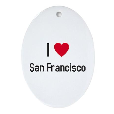 I love San Francisco Oval Ornament