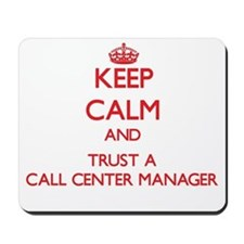 Keep Calm and Trust a Call Center Manager Mousepad