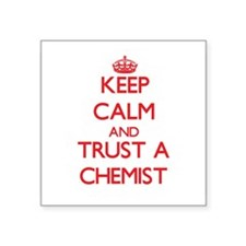 Keep Calm and Trust a Chemist Sticker