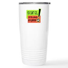 You Cant Go/Bill Murray Travel Mug