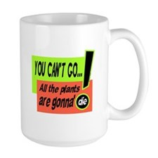 You Cant Go/Bill Murray Mugs