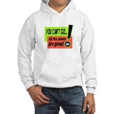You Cant Go/Bill Murray Hoodie