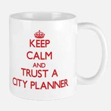 Keep Calm and Trust a City Planner Mugs