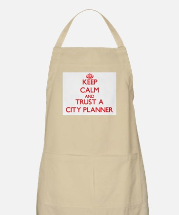 Keep Calm and Trust a City Planner Apron