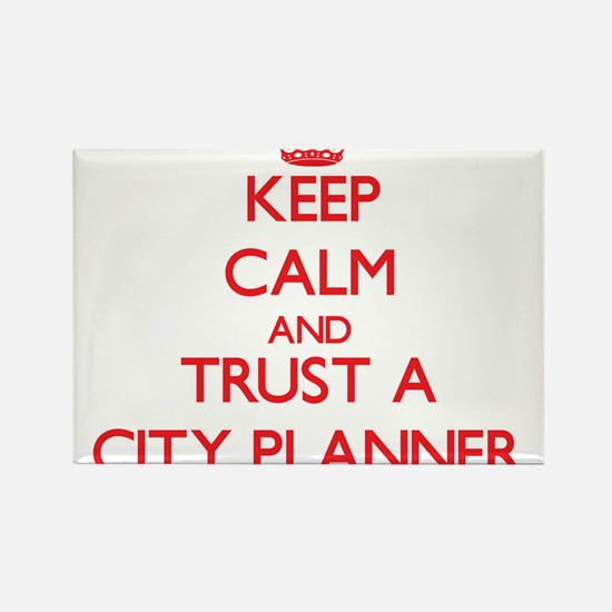 Keep Calm and Trust a City Planner Magnets