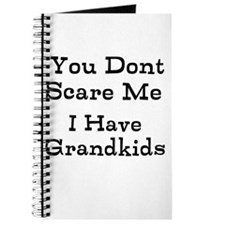 You Dont Scare Me I Have Grandkids Journal