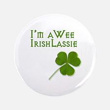 """Wee Irish Lassie 3.5"""" Button"""