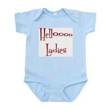 Hello Ladies Infant Bodysuit