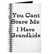 You Cant Scare Me I Have Grandkids Journal