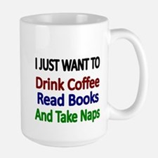 I just want to Drink Coffee,Read Books and Take N