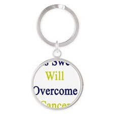 This Swede Will Overcome Cancer  Round Keychain
