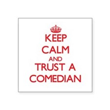 Keep Calm and Trust a Comedian Sticker