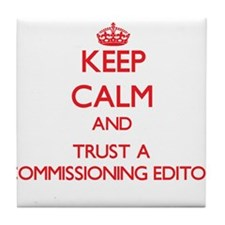 Keep Calm and Trust a Commissioning Editor Tile Co