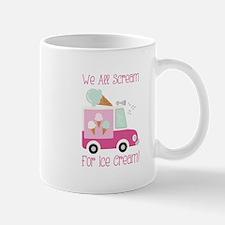 We All Scream For Ice Cream! Mugs