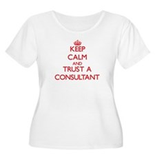 Keep Calm and Trust a Consultant Plus Size T-Shirt