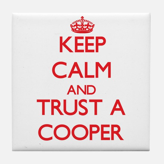 Keep Calm and Trust a Cooper Tile Coaster