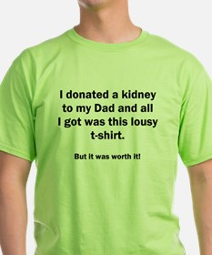 Donated a kidney to my Dad T-Shirt