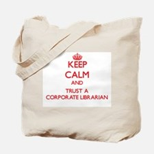 Keep Calm and Trust a Corporate Librarian Tote Bag