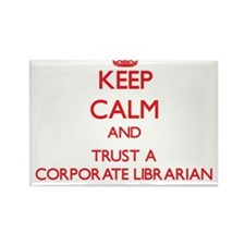 Keep Calm and Trust a Corporate Librarian Magnets