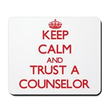 Keep Calm and Trust a Counselor Mousepad