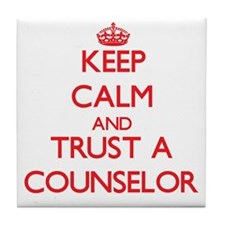 Keep Calm and Trust a Counselor Tile Coaster